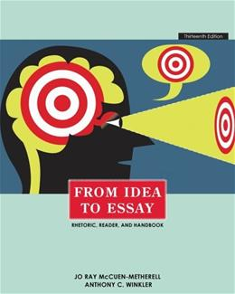 From Idea to Essay, by McCuen, 13th Edition 9780495912125