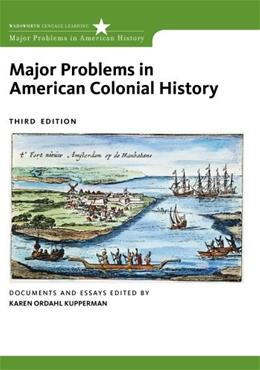 Major Problems in American Colonial History, by Kupperman, 3rd Edition 9780495912996