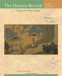 The Human Record: Sources of Global History, Volume I: To 1500 7 9780495913078