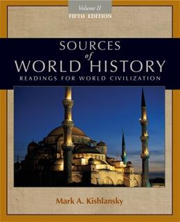 Sources of World History, by Kishlansky, 5th Edition, Volume 2 9780495913184