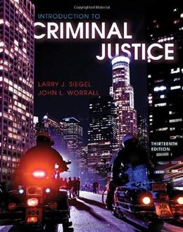 Introduction to Criminal Justice, by Siegel, 13th Edition 9780495913382