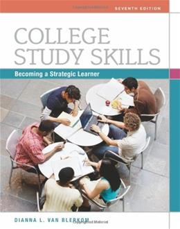 College Study Skills: Becoming a Strategic Learner, by Blerkorn, 7th Edition 9780495913511