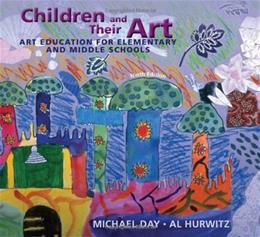 Children and Their Art: Art Education for Elementary and Middle Schools 9 9780495913573