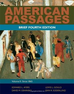 American Passages: A History of the United States, by Ayers, 4th Brief Edition, Volume 2: Since 1865 9780495915218