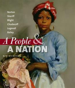 People and a Nation: A History of the United States, by Norton, 9th Edition 9780495915256