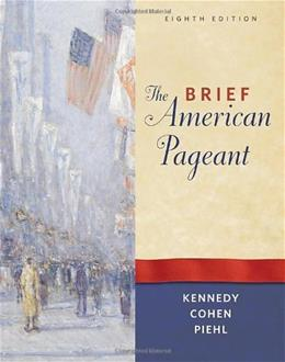 Brief American Pageant: A History of the Republic, by Kennedy, 8th Edition 9780495915317