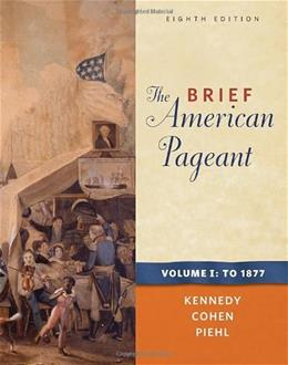 The Brief American Pageant: A History of the Republic, Volume I: To 1877 9780495915355