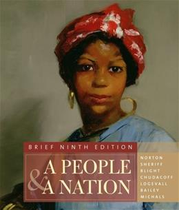 People and a Nation: A History of the United States, by Norton, 9th Brief Edition 9780495916192