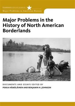 Major Problems in the History of North American Borderlands, by Hamalainen 9780495916925