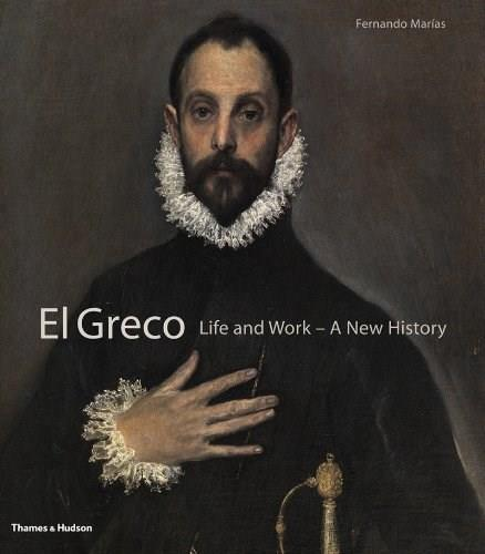 El Greco: Life and Work - A New History 9780500093771