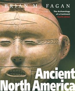 Ancient North America, by Fagan, 4th Edition 9780500285329