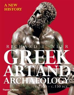 Greek Art and Archaeology: A New History, c. 2500-c. 150 BCE 9780500288771