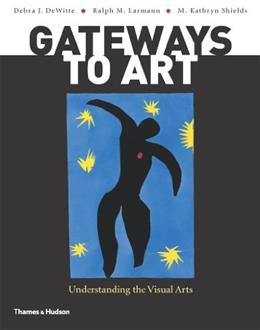 Gateways to Art: Understanding the Visual Arts 12 9780500289563