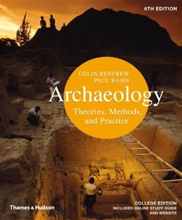 Archaeology: Theories, Methods, and Practice (Sixth Edition) 6 9780500289761