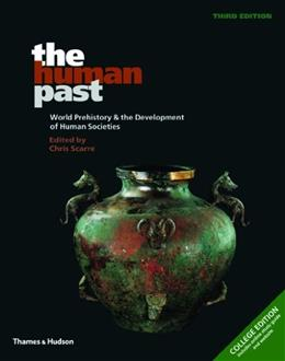 The Human Past: World Prehistory and the Development of Human Societies (Third Edition) 3 9780500290637