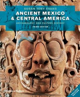 Ancient Mexico and Central America: Archaeology and Culture History (Third Edition) 3 9780500290651