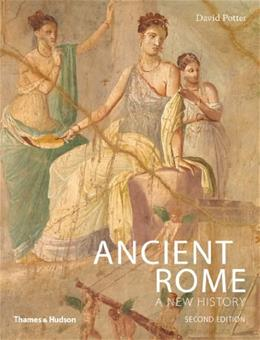 Ancient Rome: A New History, by Potter, 2nd Edition 9780500291245