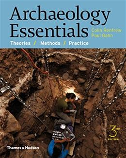 Archaeology Essentials: Theories, Methods, and Practice (Third Edition) 3 9780500291597