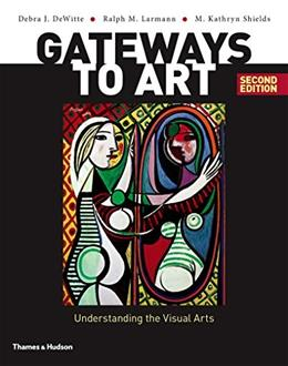 Gateways to Art: Understanding the Visual Arts (Second edition) 2 9780500292037