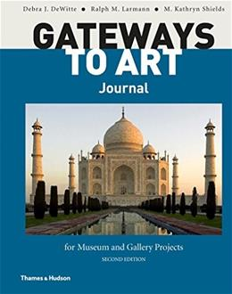 Gateways to Art Journal for Museum and Gallery Projects, by DeWitte, 2nd Edition 9780500292167