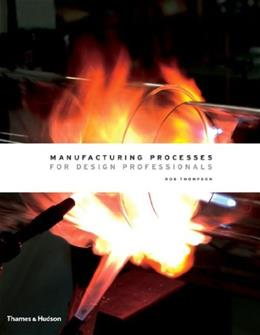 Manufacturing Processes for Design Professionals, by Thompson 9780500513750