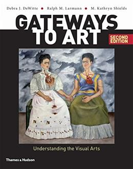 Gateways to Art: Understanding the Visual Arts, by DeWitte, 2nd Edition 2 PKG 9780500840481