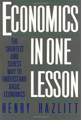 Economics in 1 Lesson: the Shortest and Surest Way to Understand Basic Economics, by Hazlitt 9780517548233