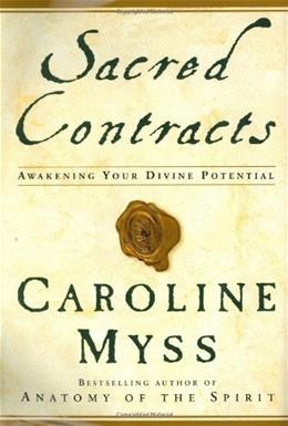 Sacred Contracts: Awakening Your Divine Potential 1 9780517703922