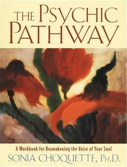 The Psychic Pathway: A Workbook for Reawakening the Voice of Your Soul 9780517884072