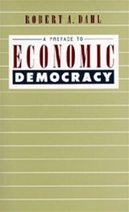 Preface to Economic Democracy, by Dahl 9780520058774