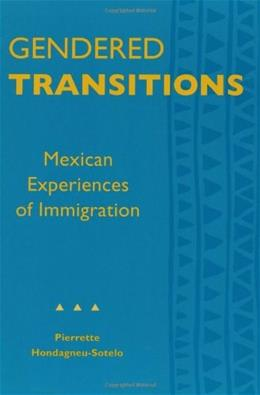 Gendered Transitions: Mexican Experiences of Immigration, by Hondagneu-Sotelo 9780520075146