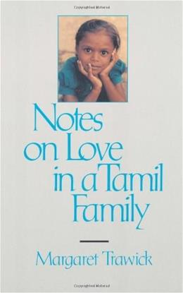 Notes on Love in a Tamil Family, by Trawick 9780520078949