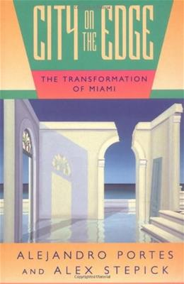City on the Edge: The Transformation of Miami 9780520089327