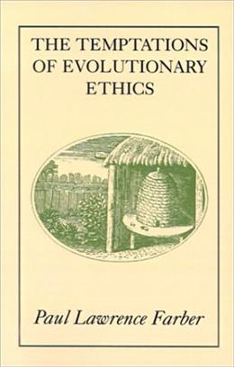 The Temptations of Evolutionary Ethics Revised 9780520213692