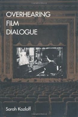 Overhearing Film Dialogue, by Kozloff 9780520221383