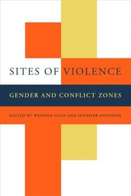 Sites of Violence: Gender and Conflict Zones, by Giles 9780520237919