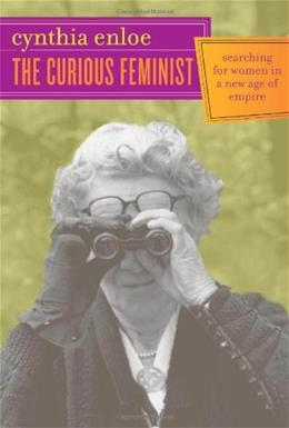 Curious Feminist: Searching for Women in a New Age of Empire, by Enloe 9780520243811