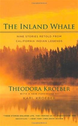 Inland Whale: Nine Stories Retold from California Indian Legends, by Kroeber 9780520246935