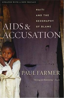AIDS and Accusation: Haiti and the Geography of Blame, by Farmer, 2nd Updated Edition 9780520248397