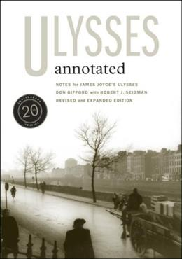 Ulysses Annotated; by Gifford, by Gifford, 2nd Recised and Expanded Edition 9780520253971