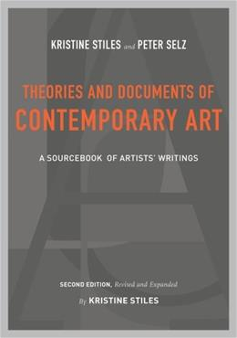 Theories and Documents of Contemporary Art: A Sourcebook of Artists Writings, by Stiles, 2nd Edition 9780520257184