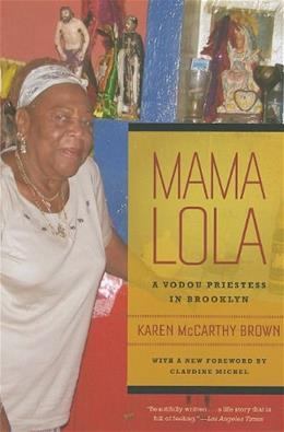 Mama Lola: A Vodou Priestess in Brooklyn, by Brown, 3rd Edition 9780520268104