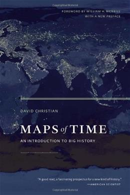 Maps of Time: An Introduction to Big History, With a New Preface, by Christian, 2nd Edition 9780520271449
