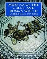 Mosaics of the Greek and Roman World, by Dunbabin 9780521002301