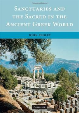 Sanctuaries And The Sacred In The Ancient Greek World, by Pedley 9780521006354