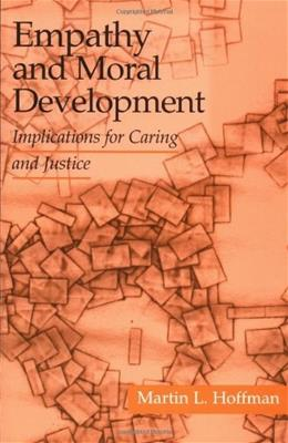 Empathy and Moral Development: Implications for Caring and Justice, by Hoffman 9780521012973
