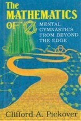 The Mathematics of Oz: Mental Gymnastics from Beyond the Edge First Edit 9780521016780