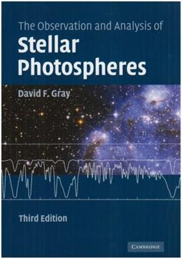 Observation and Analysis of Stellar Photospheres, by Gray, 3rd Edition 9780521066815
