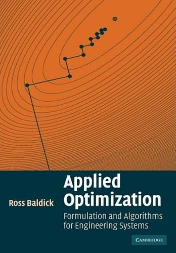Applied Optimization: Formulation and Algorithms for Engineering Systems, by Baldick 9780521100281