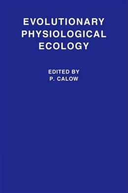 Evolutionary Physiological Ecology, by Calow 9780521101653